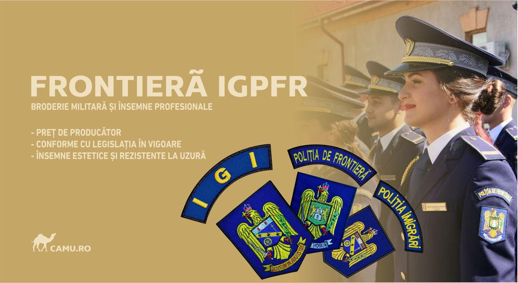 Grade Militare Poliția de Frontieră IGPFR de vânzare | Emblema Poliția de Frontieră IGPFR | Petlite Poliția de Frontieră IGPFR | Nominale și alte însemne distinctive pentru uniforma Poliției de Frontieră IGPFR. *Conforme cu legislația în vigoare.
