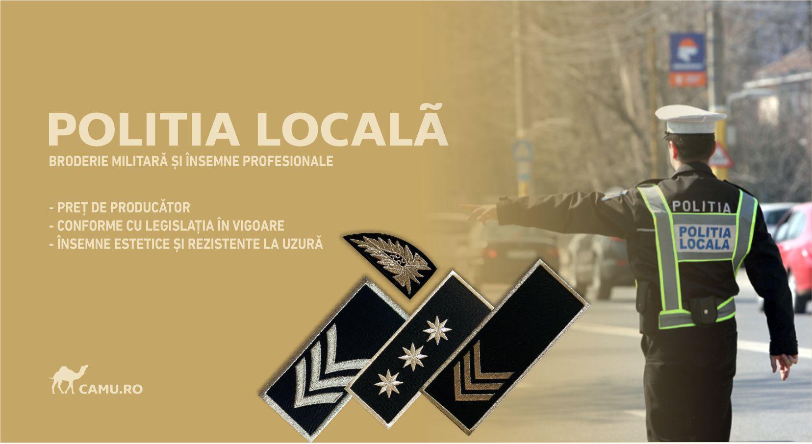 Grade Militare Poliția Locală de vânzare | Embleme Poliția Locală | Petlițe | Ecusoane | Nominale și alte însemne distinctive pentru uniforma Poliția Locală. *Conforme cu legislația în vigoare.